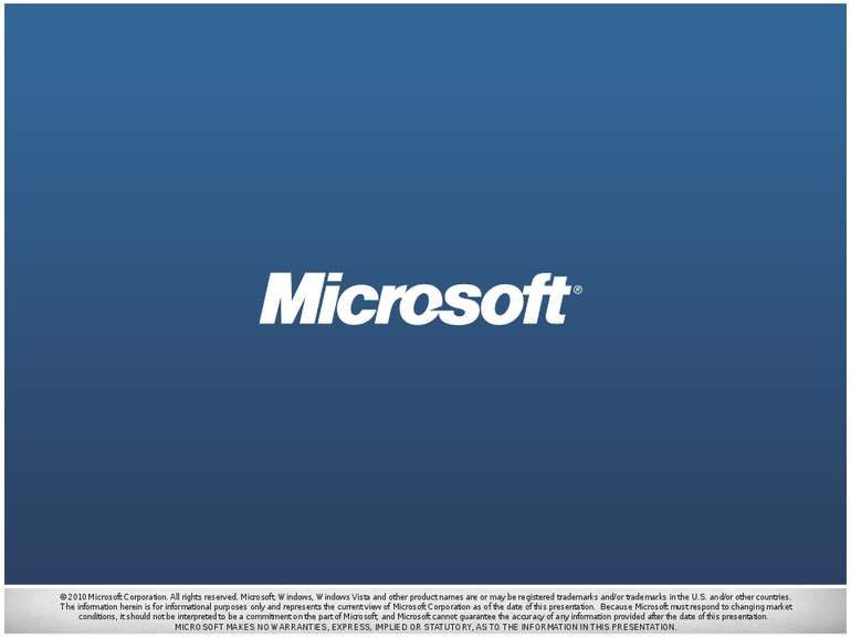 © 2010 Microsoft Corporation. All rights reserved. Microsoft, Windows, Window...