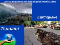 Look at the pictures and refer the given words to them: Tsunami Earthquake Page