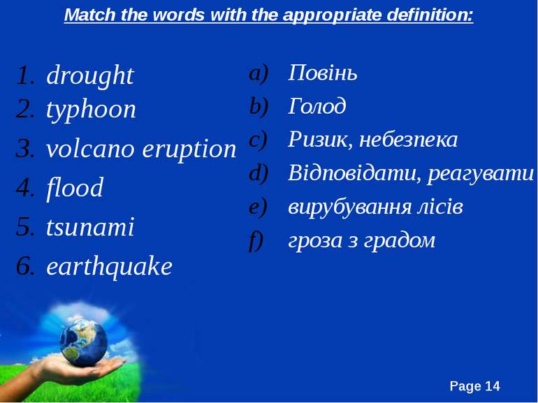 Match the words with the appropriate definition: drought typhoon volcano erup...