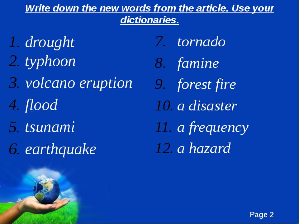 Write down the new words from the article. Use your dictionaries. drought typ...