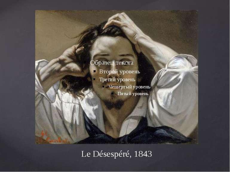 Le Désespéré, 1843
