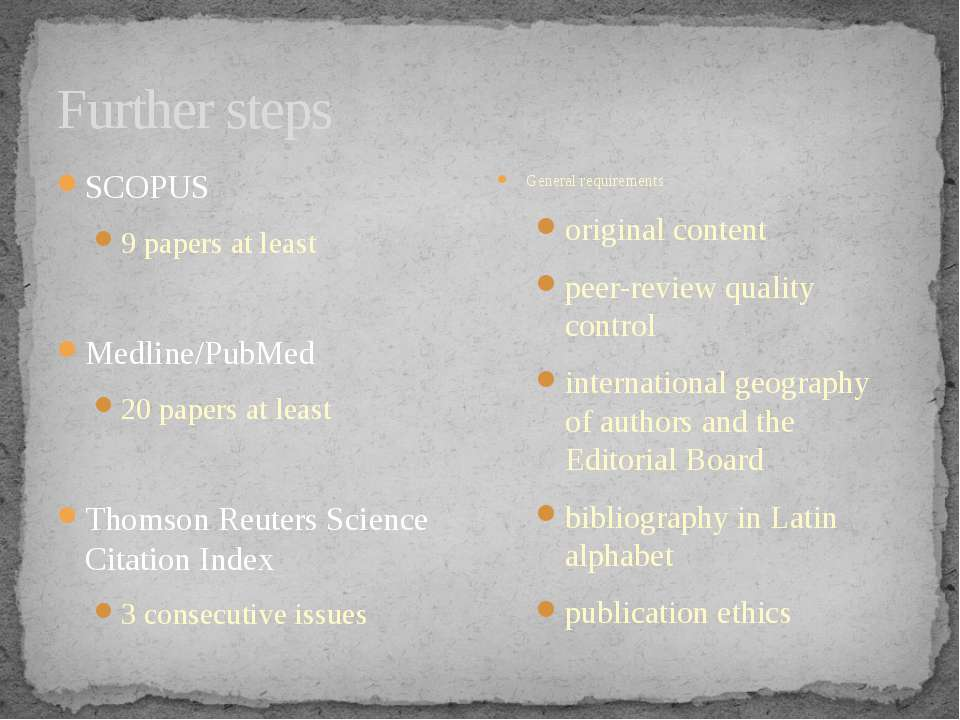 SCOPUS 9 papers at least Medline/PubMed 20 papers at least Thomson Reuters Sc...