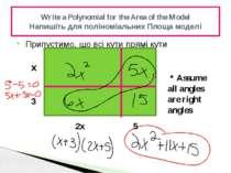 Припустимо, що всі кути прямі кути Write a Polynomial for the Area of the Mod...