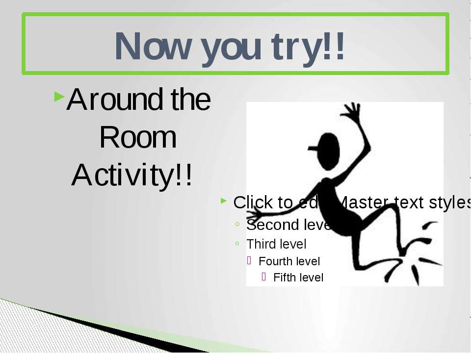 Around the Room Activity!! Now you try!!