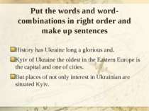 Put the words and word-combinations in right order and make up sentences Hist...