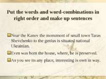 Put the words and word-combinations in right order and make up sentences Near...