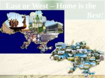 East or West – Home is the Best!