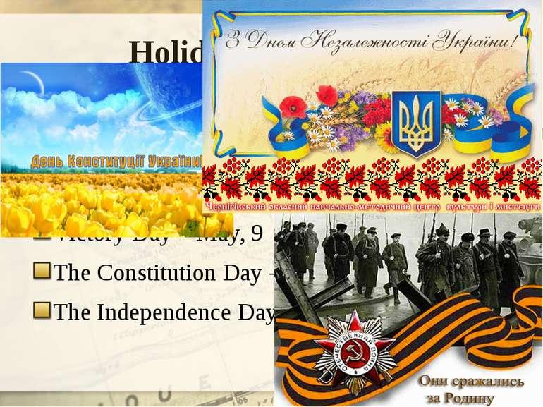 Holidays in Ukraine New Year's Day – January, 1 Christmas Day – January, 7 Mo...