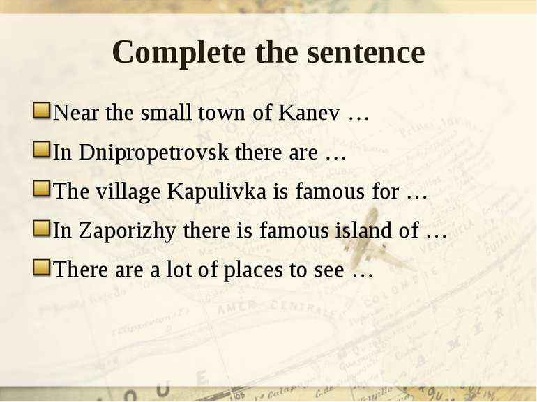 Complete the sentence Near the small town of Kanev … In Dnipropetrovsk there ...