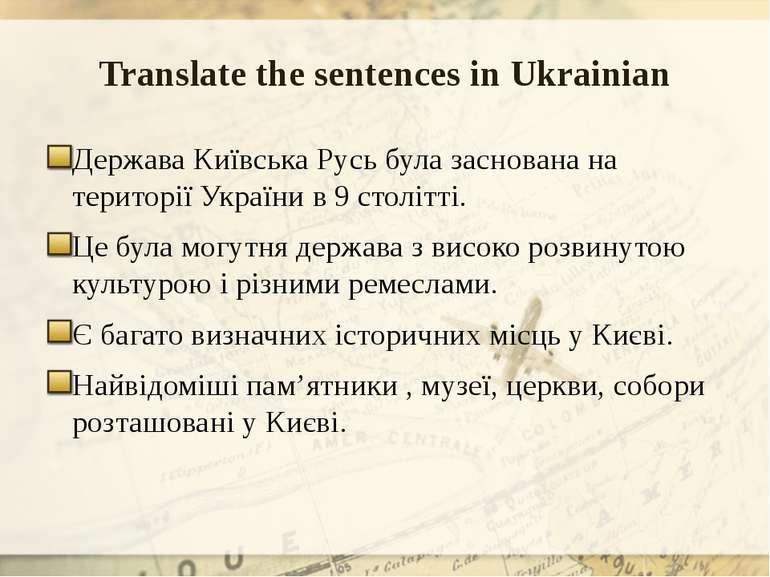 Translate the sentences in Ukrainian Держава Київська Русь була заснована на ...