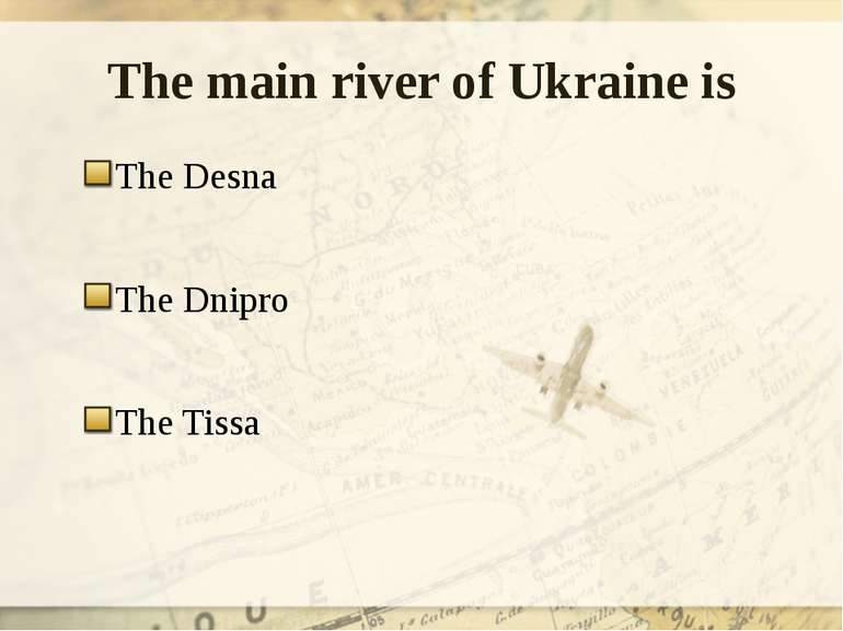 The main river of Ukraine is The Desna The Dnipro The Tissa