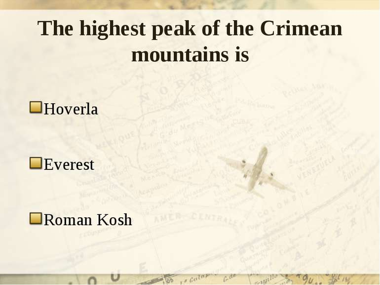 The highest peak of the Crimean mountains is Hoverla Everest Roman Kosh