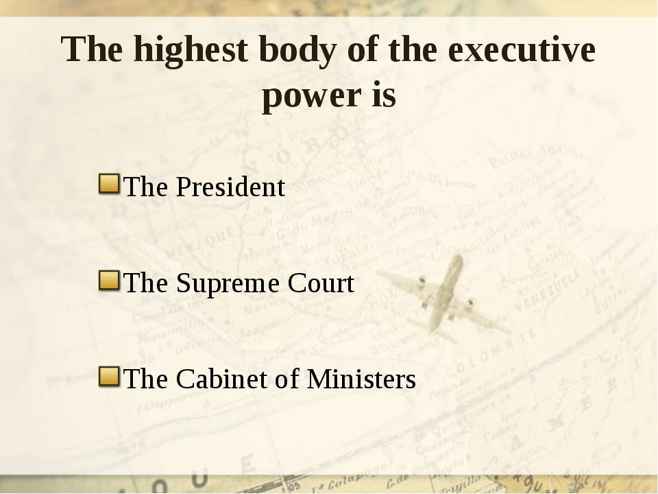 The highest body of the executive power is The President The Supreme Court Th...