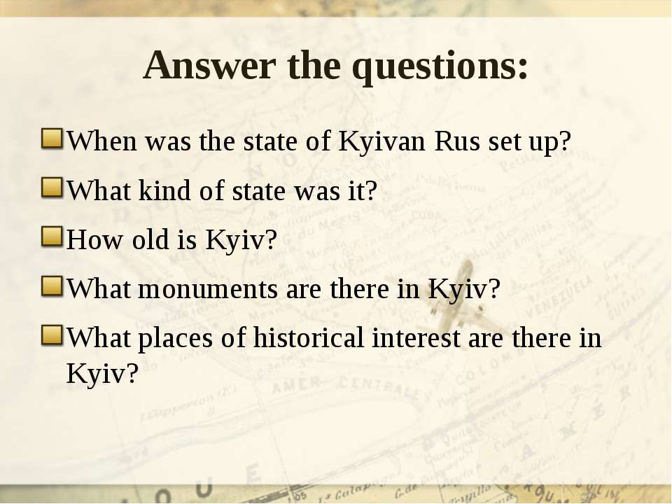 Answer the questions: When was the state of Kyivan Rus set up? What kind of s...