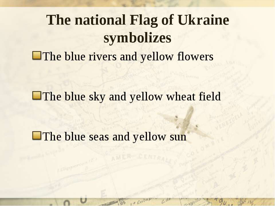 The national Flag of Ukraine symbolizes The blue rivers and yellow flowers Th...