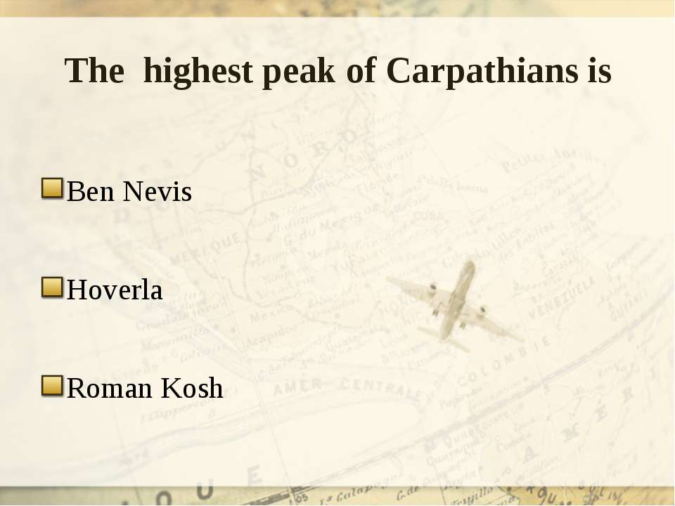 The highest peak of Carpathians is Ben Nevis Hoverla Roman Kosh