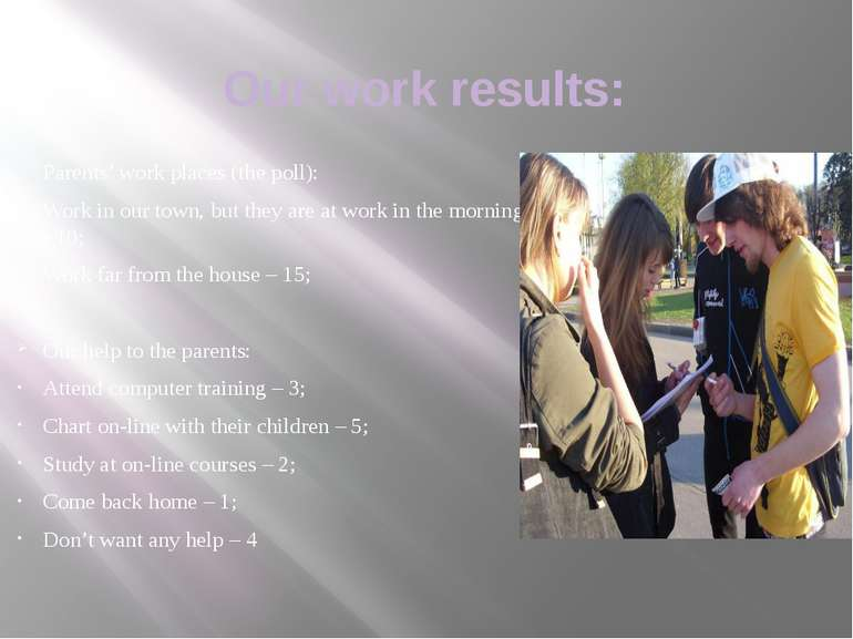 Our work results: Parents' work places (the poll): Work in our town, but they...
