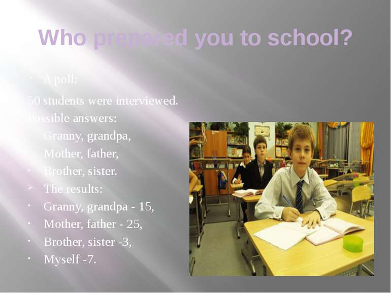 Who prepared you to school? A poll: 50 students were interviewed. Possible an...