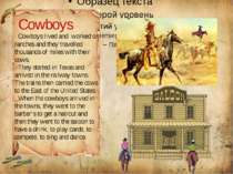 Cowboys Cowboys lived and worked on ranches and they travelled thousands of m...