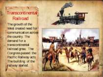 The growth of the West created need for communication across the country. The...