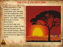 The End of the Wild West As the population of the western US states and urban...