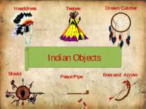 Dream Catcher Teepee Headdress Peace Pipe Bow and Arrow Shield Indian Objects