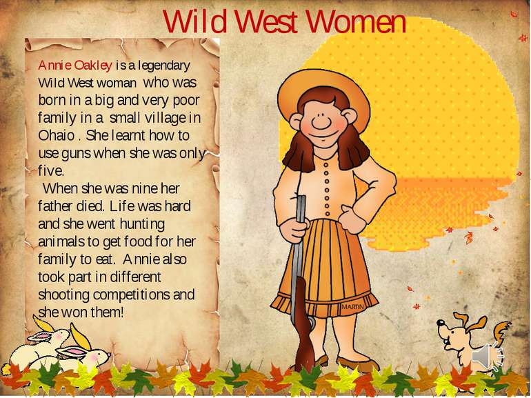 Annie Oakley is a legendary Wild West woman who was born in a big and very po...
