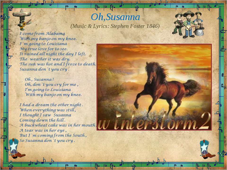 Oh,Susanna (Music & Lyrics: Stephen Foster 1846)