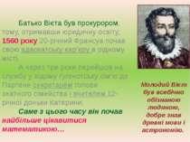 Молодий Вієт був всебічно обізнаною людиною, добре знав древні мови і астроно...
