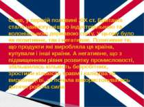 Отже, у першій половині XIX ст. Британія стала наймогутнішою індустріальною т...