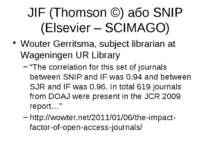 JIF (Thomson ©) або SNIP (Elsevier – SCIMAGO) Wouter Gerritsma, subject libra...
