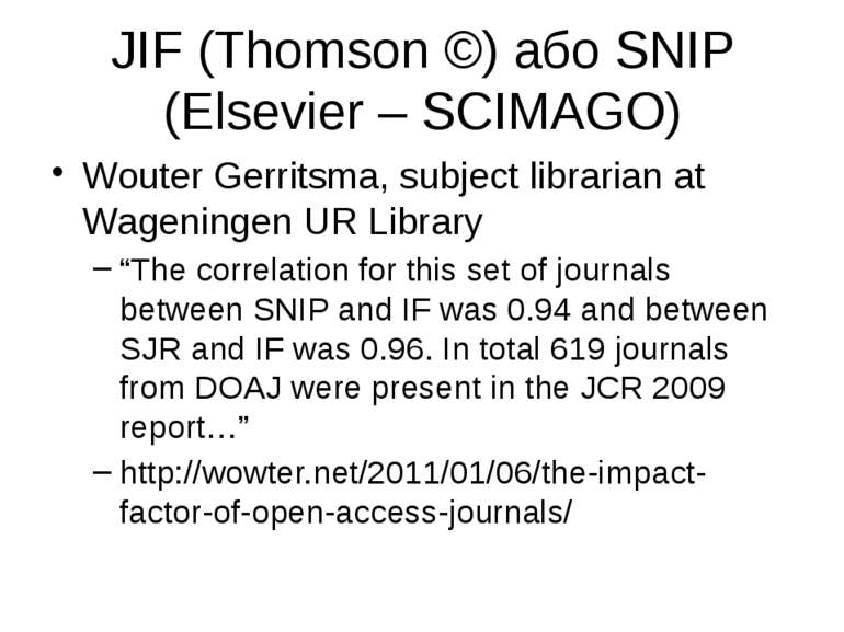 JIF (Thomson ©) або SNIP (Elsevier – SCIMAGO) Wouter Gerritsma, subject libra...