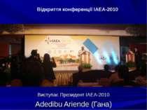 Виступає Президент IAEA-2010 Adedibu Ariende (Гана) Відкриття конференції IAE...