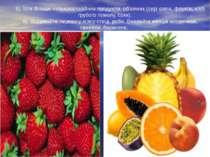 5). Їсти бiльше низькокалорiйних продуктiв, об'ємних (сирi овочi, фрукти, хлi...