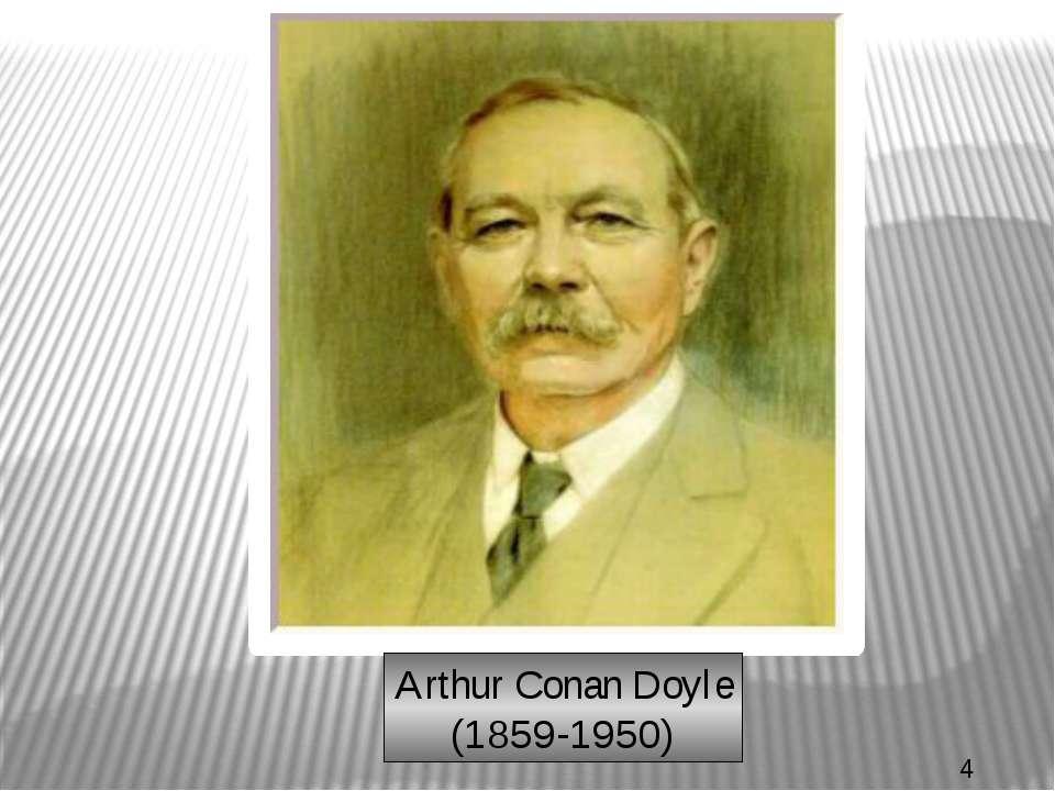 Arthur Conan Doyle (1859-1950)