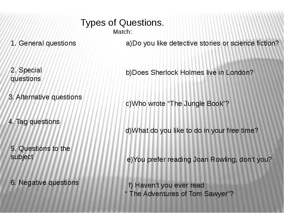 1. General questions 2. Special questions 3. Alternative questions 4. Tag que...