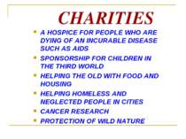 CHARITIES A HOSPICE FOR PEOPLE WHO ARE DYING OF AN INCURABLE DISEASE SUCH AS ...