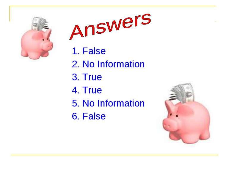 1. False 2. No Information 3. True 4. True 5. No Information 6. False