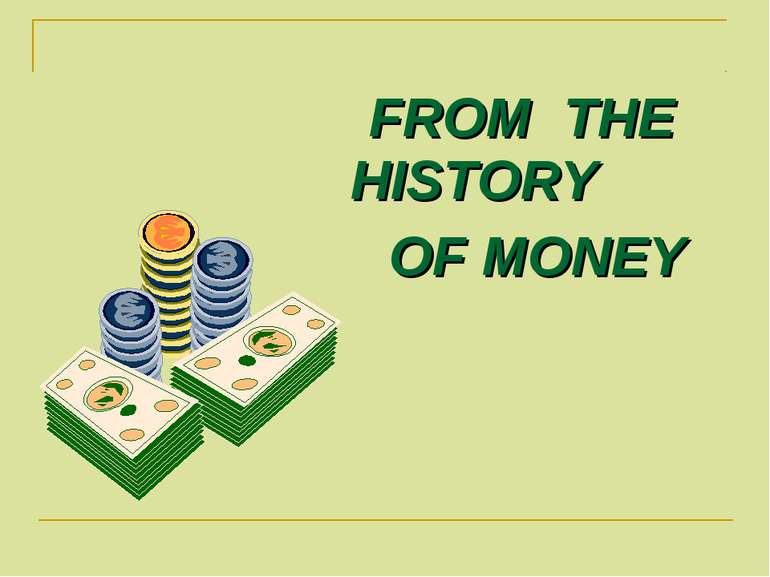 FROM THE HISTORY OF MONEY