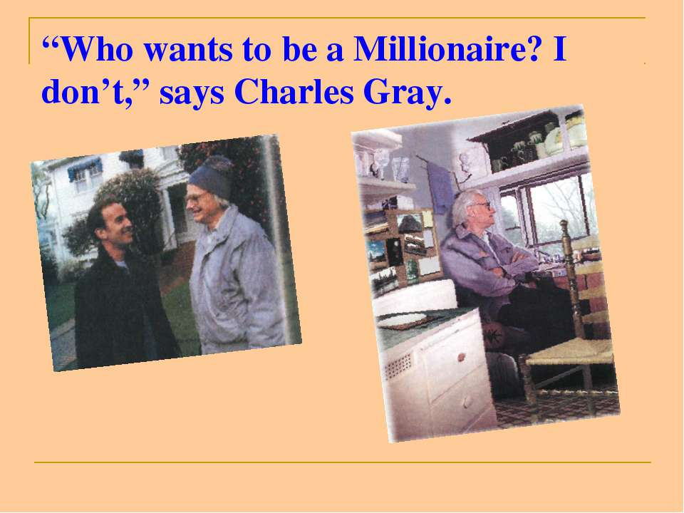 """Who wants to be a Millionaire? I don't,"" says Charles Gray."