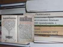 Львівського «Апостола» було виготовлено близько 1000 примірників, з яких до с...