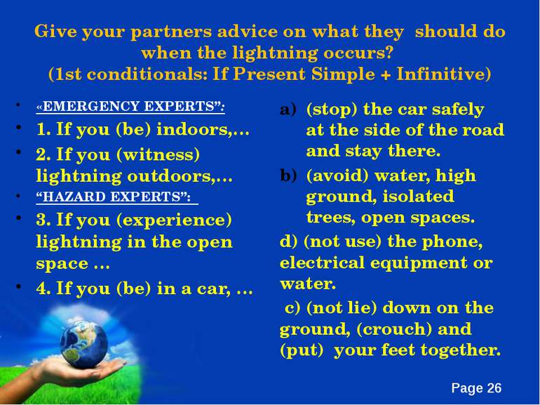 Give your partners advice on what they should do when the lightning occurs? (...