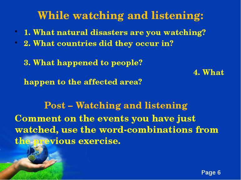 While watching and listening: 1. What natural disasters are you watching? 2. ...