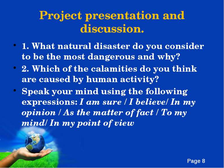 Project presentation and discussion. 1. What natural disaster do you consider...