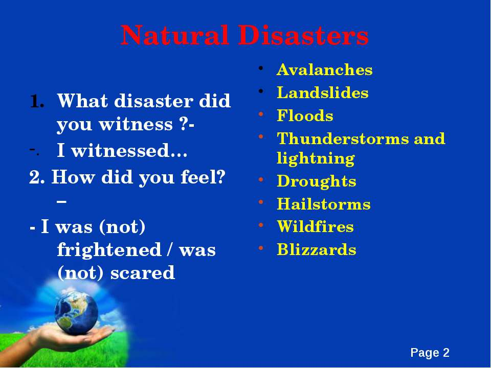 Natural Disasters What disaster did you witness ?- I witnessed… 2. How did yo...