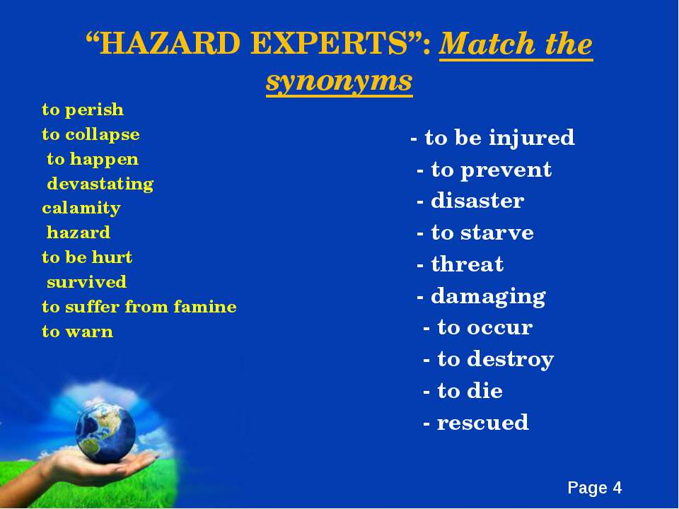 """HAZARD EXPERTS"": Match the synonyms to perish to collapse to happen devastat..."