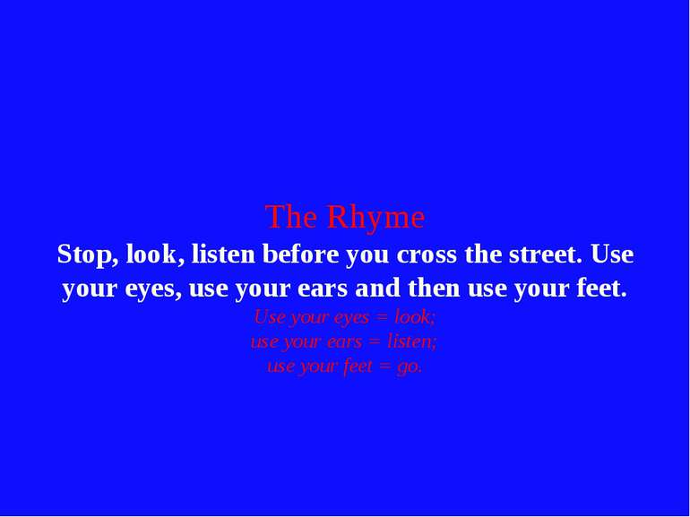 The Rhyme Stop, look, listen before you cross the street. Use your eyes, use ...