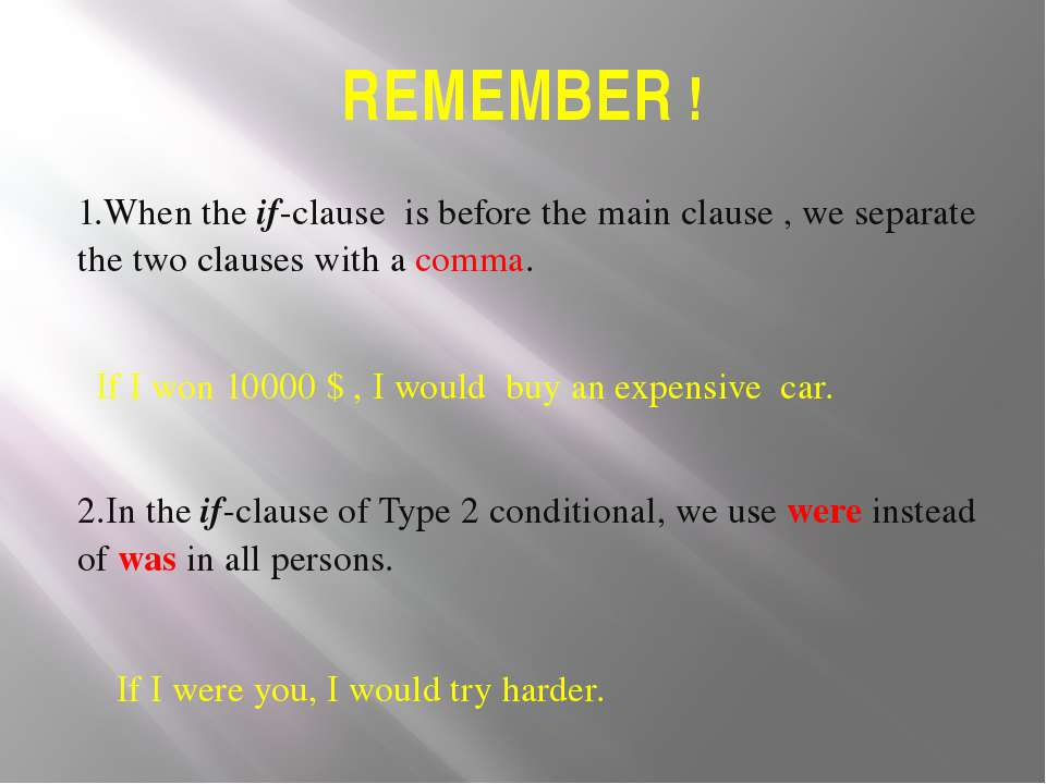 REMEMBER ! 1.When the if-clause is before the main clause , we separate the t...