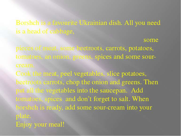 Borshch is a favourite Ukrainian dish. All you need is a head of cabbage, som...