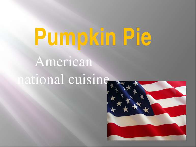 Pumpkin Pie American national cuisine